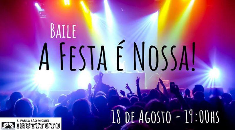 """18/08/2018 - Baile """"A Festa é Nossa!"""" - Instituto São Miguel"""