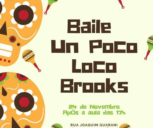 24/11/2018 - Baile Un Poco Loco Brooks - Instituto Brooklin