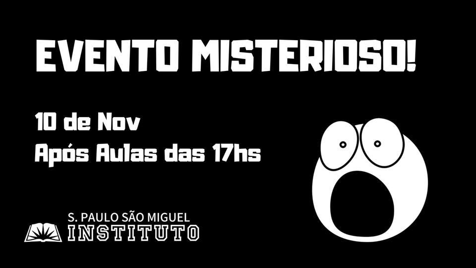 10/11/2018 - Evento Misterioso - Instituto São Miguel